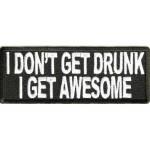 Našitek I Don't get drunk